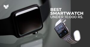 Read more about the article 10 Best Smartwatch Under 10000 in India | 2021 ( Reviews )