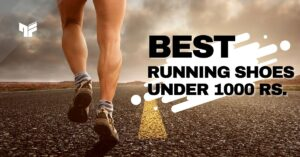 Top 9 Best Running Shoes Under 1,000 Rs. in India | 2021