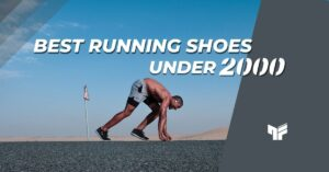 11 Best Running Shoes Under 2,000 Rs. in India | 2021