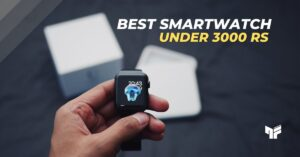 Read more about the article 9 Best Smartwatch Under 3000 in India | 2021 ( Reviews )