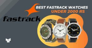 Read more about the article Men's Fastrack Watches Under 2,000 Rs. In India | 2021