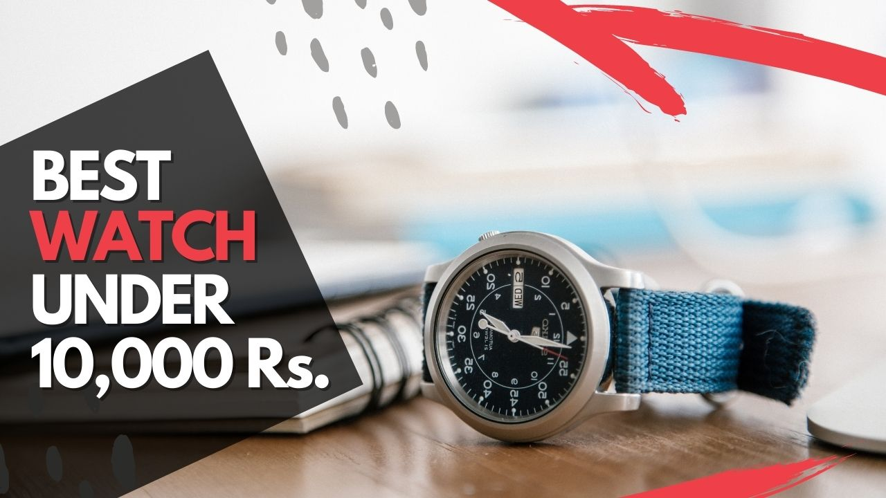 Read more about the article 25 Best Watch Under 10000 Rs. in India | 2021
